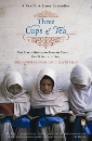 Three Cups of Tea: One Man's Mission to Promote Peace...One School at a Time by Greg Mortenson and David Oliver Relin
